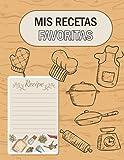 Mis Recetas Favoritas: Recetario de cocina en blanco. Cuaderno para recetas de cocina. Recetario de cocina para escribir. Cuaderno recetas. Libro de ... Regalo original perfecto para mujer, hombre