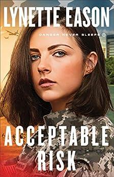 Acceptable Risk (Danger Never Sleeps Book #2) by [Lynette Eason]