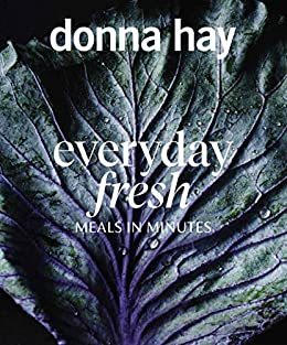 Everyday Fresh: Meals in Minutes by [Donna Hay]