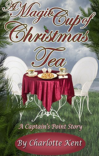 A Magic Cup of Christmas Tea (Captain's Point Stories Book 53) (English Edition)