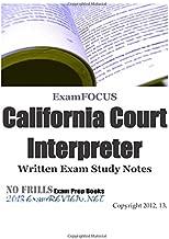 ExamFOCUS California Court Interpreter Written Exam Study Notes 2013