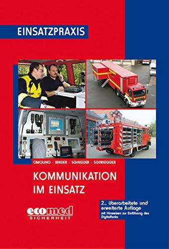 Kommunikation im Einsatz: Planung, Organisation und Technik (Einsatzpraxis)