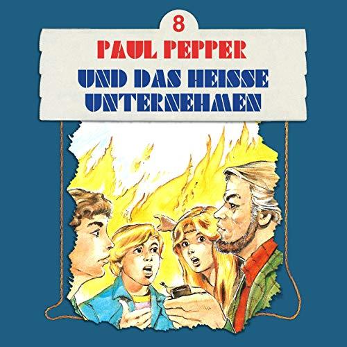 Paul Pepper und das heiße Unternehmen audiobook cover art