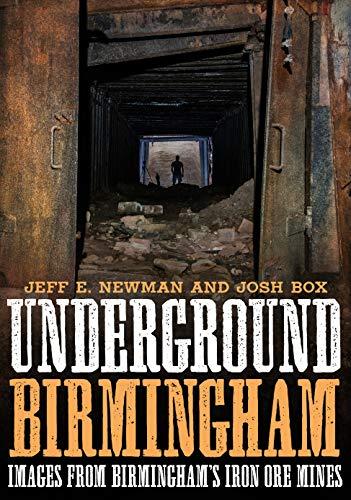 Underground Birmingham: Images from Birmingham's Iron Ore Mines (America Through Time)