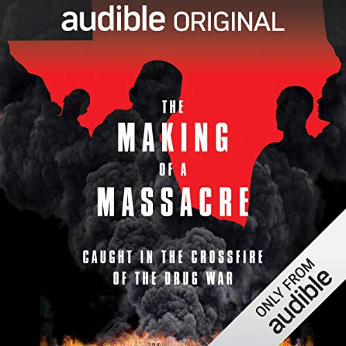 The Making of a Massacre                   By:                                                                                                                                 Audible Original,                                                                                        Ginger Thompson                           Length: 2 hrs and 10 mins     54 ratings     Overall 4.6