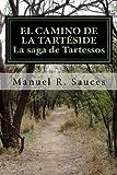 El camino de la Tarteside La saga de Tartessos: El camino de la Tartéside La saga de tartessos: Volume 2