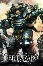 The Horus Heresy Primarchs - Perturabo : Le marteau d'Olympia de Guy Haley