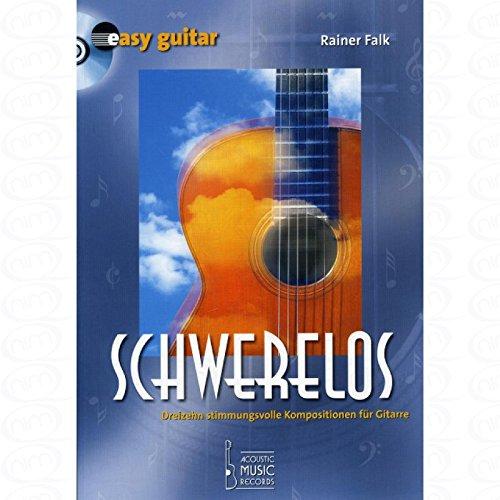 SCHWERELOS - 13 STIMMUNGSVOLLE - arrangiert für Gitarre - mit CD [Noten/Sheetmusic] Komponist : FALK RAINER aus der Reihe: EASY GUITAR