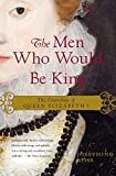 The Men Who Would Be King: The Courtships of Queen Elizabeth I