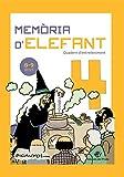 Memòria d'elefant 4: Quadern d'activitats per a nens de 8 a 9 anys: quart de primària: Quadern d'ent...