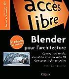 Blender pour l'architecture - Conception, rendu, animation et impression 3D de scènes architecturales.