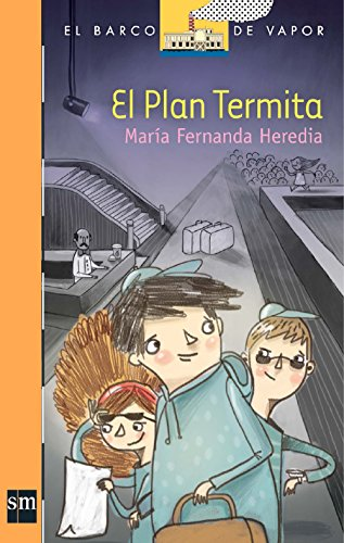 Plan termita (El Barco de Vapor Naranja)