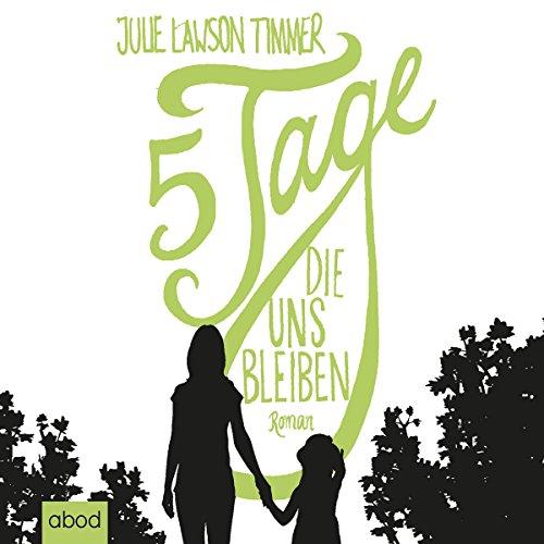 Fünf Tage, die uns bleiben audiobook cover art