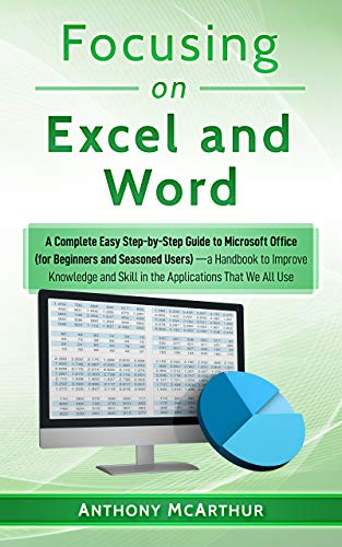 Focusing on Excel and Word: A Complete Easy Step-by-Step Guide to Microsoft Office Front Cover