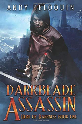 Darkblade Assassin: An Epic Fantasy Adventure (Hero of Darkness)