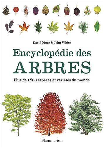 Encyclopédie des arbres: Plus de 1800 espèces et variétés du monde