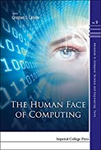 The Human Face of Computing (Advances in Computer Science and Engineering: Texts Book 9)