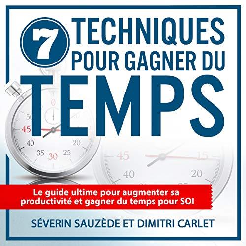Couverture de 7 Techniques pour gagner du temps