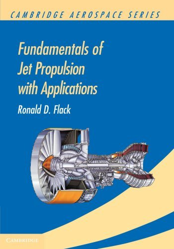 Download Fundamentals Of Jet Propulsion With Applications (Cambridge Aerospace Series) By Ronald D. Flack (2010-08-23) 