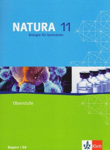 Natura Biologie 11. Ausgabe Bayern: Schülerbuch Klasse 11 (Natura Biologie. Ausgabe ab 2000)