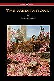 The Meditations of Marcus Aurelius (Wisehouse Classics Edition) - Marcus Aurelius