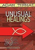Unusual Healings: Unusual Gospel for Unusual People, Studies from the Book of John [DVD]