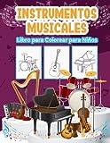 Instrumentos Musicales Libro para Colorear para Niños: Gran Libro de Actividades de Instrumentos de Música para Niños, Niñas y Niños. Regalos musicales perfectos para niños y niños pequeños