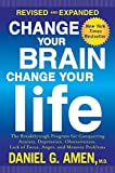 Change Your Brain, Change Your Life (Revised and Expanded): The...