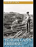 Bob Dylan's Hibbing (Edlis Café Press)