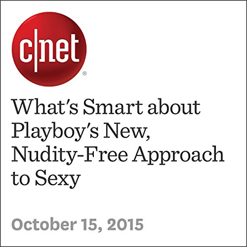 What's Smart about Playboy's New, Nudity-Free Approach to Sexy audiobook cover art