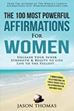 Affirmation | The 100 Most Powerful Affirmations for Women | 2 Amazing Affirmative Bonus Books Included for Weight Loss & Inner Child: Unleash Your ... Beauty to Live Life to the Fullest (Volume 7)
