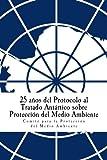 25 años del Protocolo al Tratado Antártico sobre...