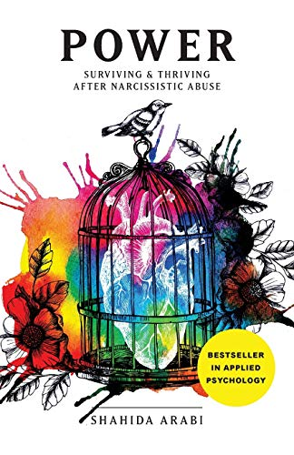 Compare Textbook Prices for POWER: Surviving and Thriving After Narcissistic Abuse: A Collection of Essays on Malignant Narcissism and Recovery from Emotional Abuse  ISBN 9781945796326 by Arabi, Shahida,Catalog, Thought