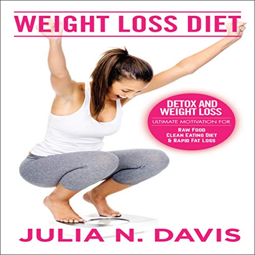 Weight Loss Diet: Detox, and Weight Loss cover art