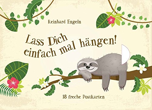 Lass dich einfach mal hängen!: 18 freche Postkarten als Schubladenbuch