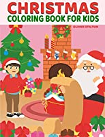 Christmas Coloring Book: Xmas-Themed Coloring Book for Kids. Fantastic Activity Book and Great Gift for Boys, Girls, Preschoolers, ToddlersKids.