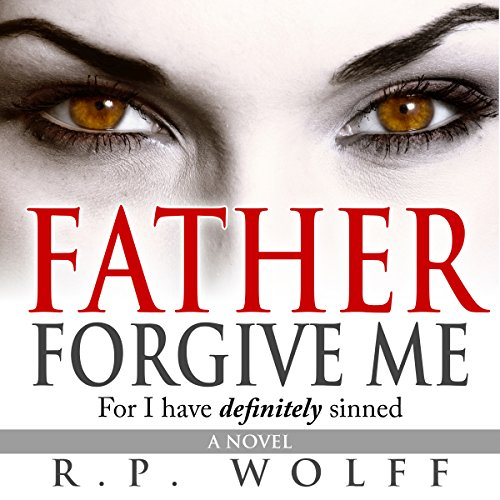 Father Forgive Me audiobook cover art