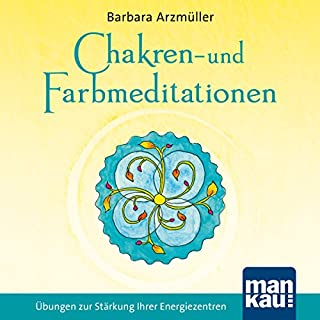 Chakren- und Farbmeditationen: Übungen zur Stärkung Ihrer Energiezentren Titelbild