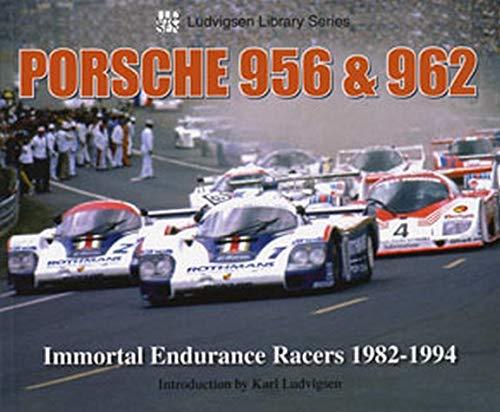 Porsche 956 & 962: Immortal Endurance Racers 1982-1994 (Ludvigsen Library Series)