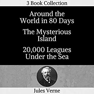 Page de couverture de Around the World in 80 Days, Mysterious Island, 20,000 Leagues Under Sea (Annotated)