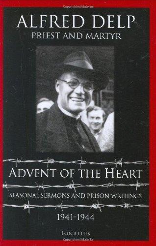 Advent of the Heart: Seasonal Sermons and Prison Writings, 1941-1944