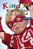Kind in Wuppertal und im Bergischen Land: 1.000 Tipps für drinnen und draußen (Companions Ratgeber: Kind in...)