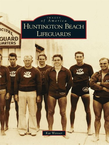 Huntington Beach Lifeguards (Images of America (Arcadia Publishing)) (English Edition)