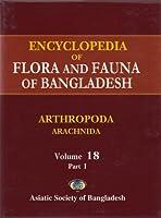 Encyclopedia of Flora and Fauna of Bangladesh, Volume 18, Part I, Arthropoda: Arachnida