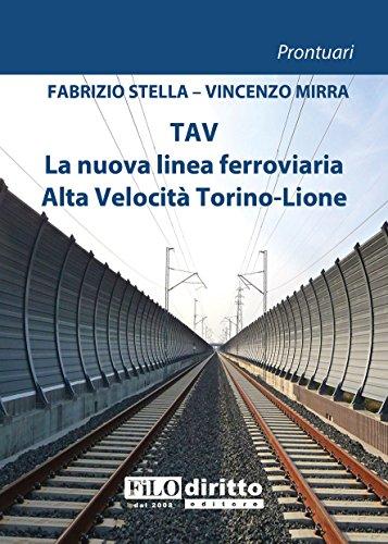 TAV. La nuova linea ferroviaria Alta Velocità Torino-Lion