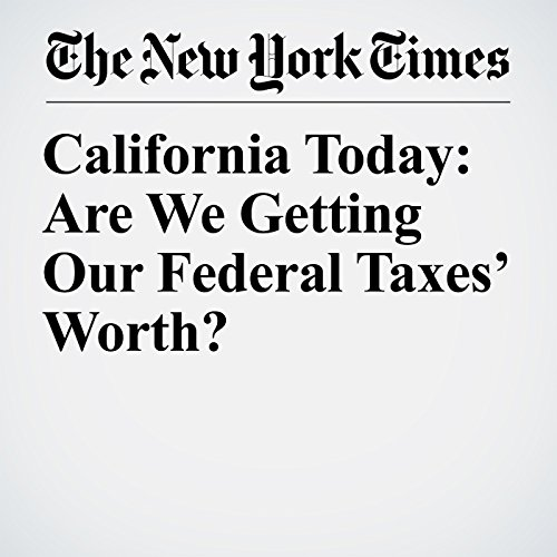 California Today: Are We Getting Our Federal Taxes' Worth? copertina