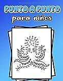 Punto por Punto para niños: Libro para colorear para niños a partir de 4-8 años (Unir puntos para ni...