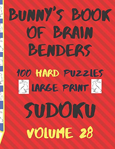 Bunnys Book of Brain Benders Volume 28 100 Hard Sudoku Puzzles Large Print: (cpll.0335)