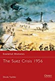 The Suez Crisis 1956 (Essential Histories)