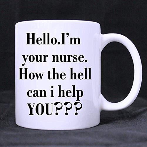 11oz lustige Krankenschwester zitiert Becher Hallo bin ich Ihre Krankenschwester, wie die Hölle Ihnen beste auserlesene weiße keramische Kaffeetasse-Schale kann und hilft